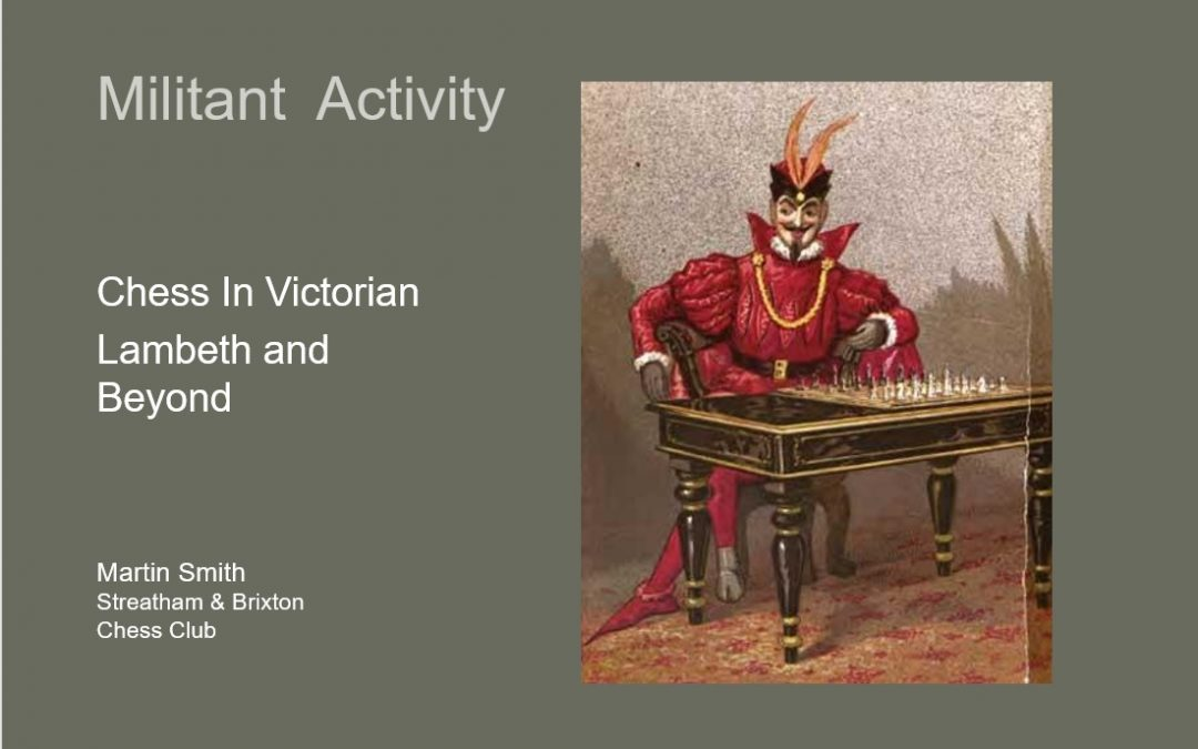 Militant Activity: Chess in Victorian Lambeth and Beyond.  (Zoom Talk)